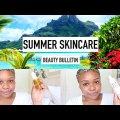 Summer Skincare   Beauty Bulletin