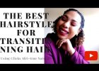 BEST PROTECTIVE STYLE FOR TRANSITIONING HAIR| TWIST OUT TUTORIAL USING CLICKS AFRITRUE NATURALS