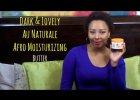 Dark & Lovely Au Natrurale Review (Afro Moisturizing Butter)