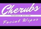 Cherubs - Facial Wipes Review // Beauty Bulletin