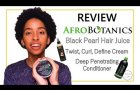 REVIEW: AfroBotanics Hair Juice, Styling cream and Deep Conditioner | South African YouTuber